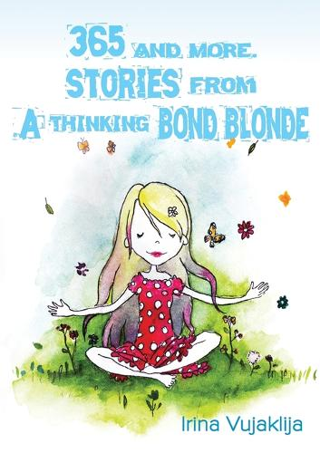 365 and more. Stories from A Thinking Bond Blonde (Paperback)