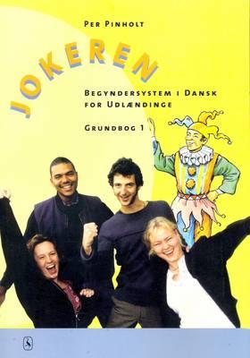 Jokeren: Begyndersystem I Dansk for Udlaeninge - Grundbog 1 (Paperback)