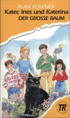 Teen Readers - German: Kater, Ines und Katerina; Der grosse Baum (Paperback)