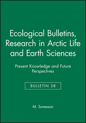 Ecological Bulletins: Present Knowledge and Future Perspectives Research in Arctic Life and Earth Sciences - Ecological Bulletins (Paperback)