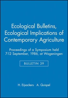 Ecological Bulletins: Proceedings of a Symposium held 7-12 September, 1986, at Wageningen Ecological Implications of Contemporary Agriculture - Ecological Bulletins (Hardback)