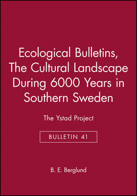 Ecological Bulletins: The Ystad Project The Cultural Landscape During 6000 Years in Southern Sweden - Ecological Bulletins (Hardback)