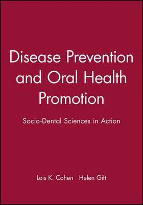 Disease Prevention and Oral Health Promotion: Socio-Dental Sciences in Action (Hardback)