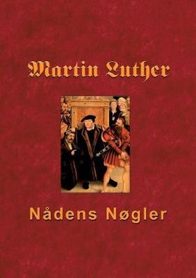 Martin Luther - Nadens Nogler (Paperback)