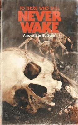 To Those Who Will Never Wake (Paperback)