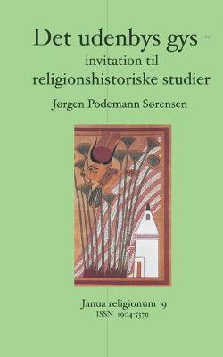 Det udenbys gys -: invitation til religionshistoriske studier (Paperback)