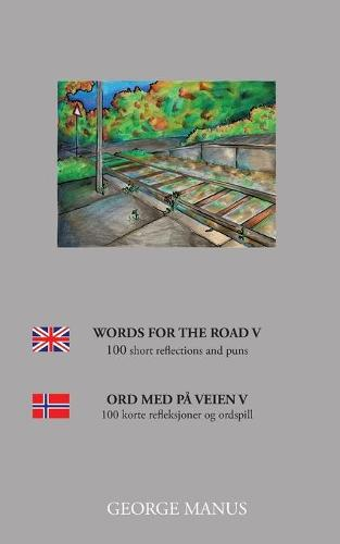 Words for the Road V: 100 short reflections and puns (Paperback)