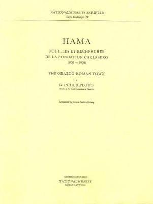 Hama 3, Part 1 -- The Graeco-Roman Town: Fouilles et Recherches de la Fondation Carlsberg, 1931-1938 - Nationalmuseets Skrifter, Storre Beretninger (Paperback)