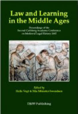 Law and Learning: Proceedings of the Second Carlsberg Academy Conference on Medieval Legal History 2005 (Paperback)