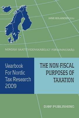 Yearbook for Nordic Tax Research 2009: The Non-fiscal Purposes of Taxation (Paperback)