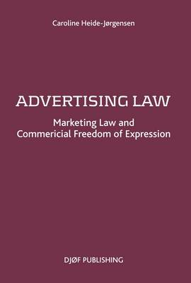 Advertising Law: Marketing Law and Commercial Freedom of Expression (Paperback)