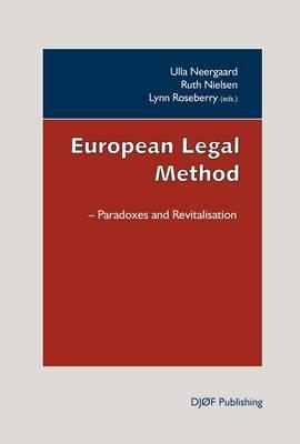 European Legal Method: Paradoxes and Revitalisation (Paperback)
