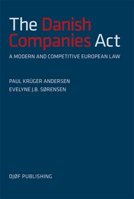 The Danish Companies Act of 2009: - a Modern and Competitive European Law (Paperback)