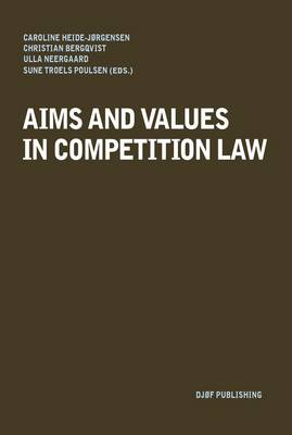 Aims and Values in Competition Law (Paperback)