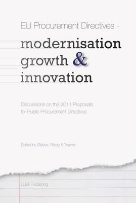 EU Public Procurement - Modernisation, Growth and IInnovation: Discussions on the 2011 Proposals for Public Procurement Directives (Paperback)