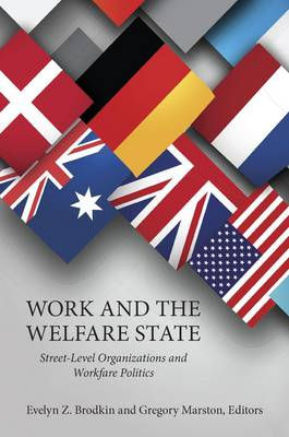 Work and the Welfare State: Street-Level Organizations and Workfare Politics (Paperback)