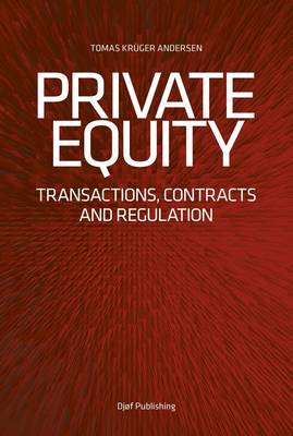 Private Equity: Transactions, Contracts and Regulation (Paperback)