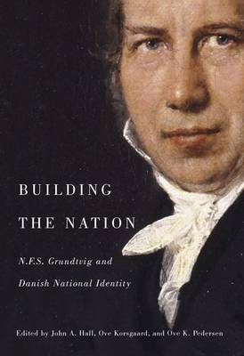 Building the Nation: N.F.S. Grundtvig and Danish National Identity (Paperback)