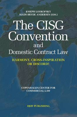 The CISG Convention and Domestic Contract Law: Harmony, Cross-Inspiration, or Discord? (Hardback)