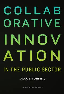 Collaborative Innovation: In the Public Sector (Paperback)