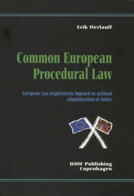 Common European Procedural Law: European Law Requirements Imposed on National Administration of Justice (Paperback)