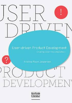 User-Driven Product Development: Creating a User-Involving Culture (Paperback)