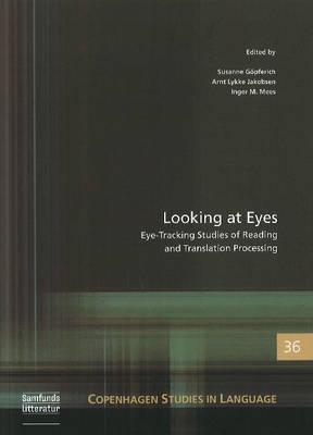 Looking at Eyes: Eye-Tracking Studies of Reading & Translation Processing (Paperback)