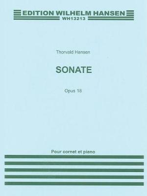 Thorvald Hansen: Sonata For Cornet And Piano Op.18 (Paperback)