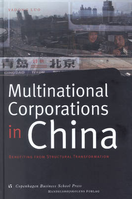 Multinational Corporations in China: Benefiting from Structural Transformation - Asia Business Development S. (Hardback)