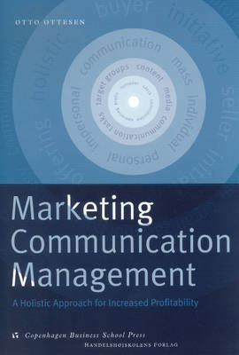 Marketing Communication Management: A Holistic Approach for Increased Profitability (Paperback)