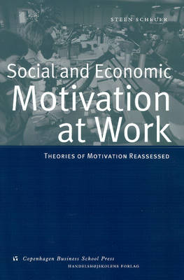 Social and Economic Motivation at Work: Theories of Work Motivation Reassessed (Hardback)