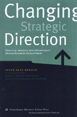 Changing Strategic Direction: Practical Insights into Opportunity Driven Business Development (Hardback)