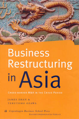 Business Restructuring in Asia: Cross-border M&A's in the Crisis Period (Hardback)