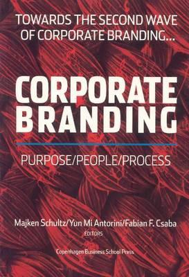 Corporate Branding -- Purpose / People / Process: Towards the Second Wave of Corporate Branding (Paperback)