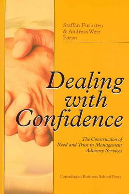 Dealing with confidence: The Construction of Need & Trust in Management Advisory Services (Paperback)