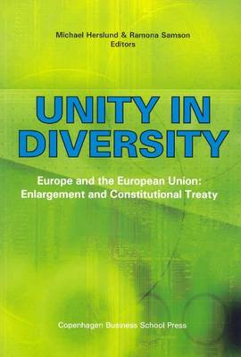 Unity in Diversity: Europe and the European Union: Enlargement and Constitutional Treaty (Paperback)
