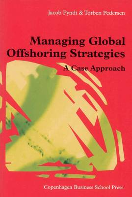 Managing Global Offshoring Strategies: A Case Approach (Paperback)