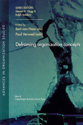 Deframing Organization Concepts - Advances in Organization Studies (Paperback)