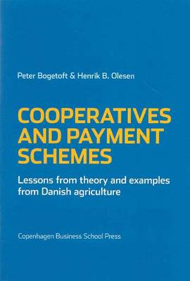 Cooperatives and Payment Schemes: Lessons from Theory and Examples from Danish Agriculture (Paperback)