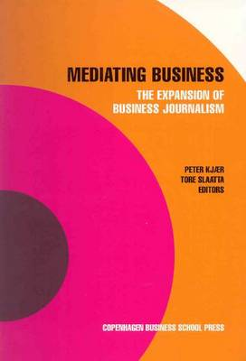 Mediating Business: The Expansion of Business Journalism (Paperback)