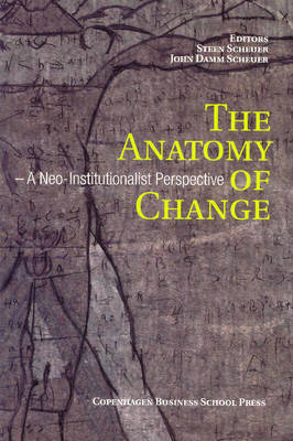 The Anatomy of Change: A Neo-institutionalist Perspective (Paperback)