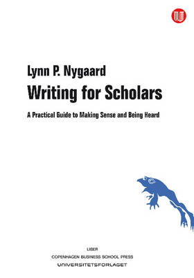 Writing for Scholars: A Practical Guide to Making Sense and Being Heard (Paperback)