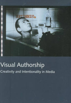 Visual Authorship: Creativity and Intentionality in Media - North Lights v. 3 (Paperback)