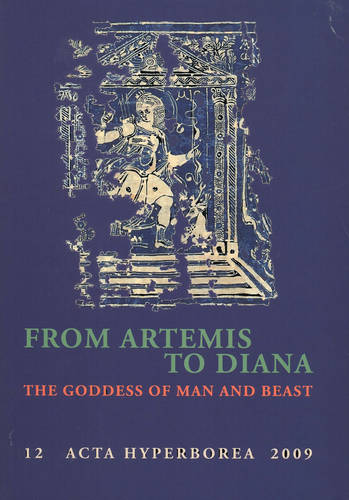 From Artemis to Diana: The Goddess of Man & Beast (Paperback)