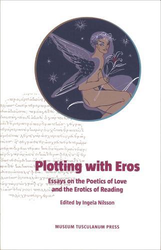 Plotting with Eros: Essays on the Poetics of Love and the Erotics of Reading (Hardback)