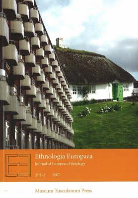 Ethnologia Europaea: 1-2 Volume 37: Journal of European Ethnology (Paperback)