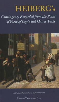 Heiberg's: Contingency Regarded from the Point of View of Logic and Other Texts (Paperback)