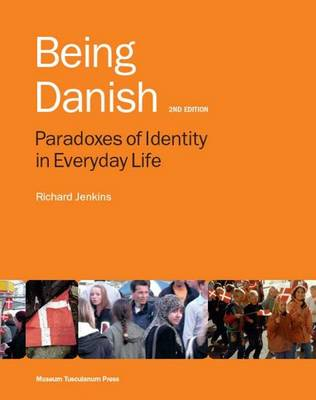 Being Danish: Paradoxes of Identity in Everyday Life (Paperback)