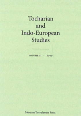 Tocharian and Indo-European Studies: Volume 11 (Paperback)