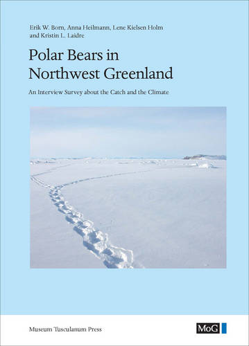 Polar Bears in Northwest Greenland: An Interview Survey About the Catch and the Climate (Hardback)